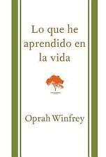 Lo que he aprendido en la vida What I Know For Sure Spanish Edition