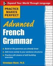 Practice Makes Perfect: Advanced French Grammar: All You Need to Know For Better