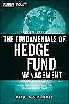 The Fundamentals of Hedge Fund Management: How to Successfully Launch and Operat