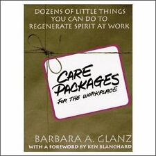 C. A. R. E. Packages for the Workplace : Dozens of Little Things You Can Do...