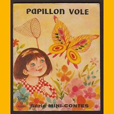 Série Mini-Contes PAPILLON VOLE Monique Gorde