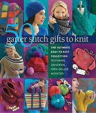 50 Garter Stitch Gifts to Knit : The Ultimate Easy-To-Knit Collection ( 2015 )