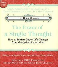 The Power of A Single Thought: How to Initiate Major Life Changes from the Quiet