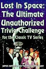 Lost in Space: The Ultimate Unauthorized Trivia Challenge for the Classic TV Ser