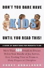 Don't You Dare Have Kids Until You Read This!: The Book of Questions for Parent