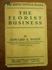1933 The FLORIST BUSINESS Edward A White FLOWERS Growth GREENHOUSES Markets