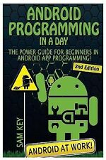 Android Programming in a Day! : The Power Guide for Beginners in Android App...