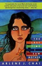 The Last Time I Saw Mother by Arlene J. Chai (1997, Paperback)