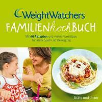 Weight Watchers Familienkochbuch von Weight Watchers Deutschland (2011,...