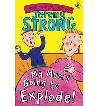 My Mum's Going to Explode! by Jeremy Strong (Paperback, 2007)
