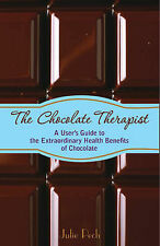 The Chocolate Therapist: A User's Guide to the Extraordinary Health Benefits of