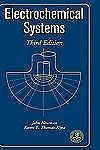 Electrochemical Systems by Karen E. Thomas-Alyea and John Newman (2004,...