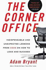 Corner Office : Indispensable and Unexpected Lessons from CEOs on How to Lead...