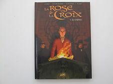 LA ROSE ET LA CROIX T1 EO2005 TBE/TTBE LA CONFRERIE