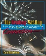 The ReadingWriting Connection: Strategies for Teaching and Learning in the Secon