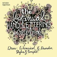 The Botanical Hand Lettering Workbook: Draw Whimsical and Decorative Styles and