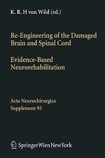 Acta Neurochirurgica Supplement: Re-Engineering of the Damaged Brain and...