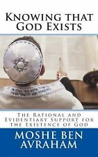 Knowing That God Exists : The Rational and Evidentiary Support for the...