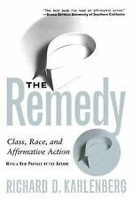 Remedy : Class, Race, and Affirmative Action by Richard D. Kahlenberg (1997,...