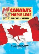 Canada's Maple Leaf: The Story of Our Flag