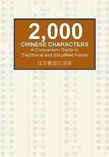 2000 Chinese Characters: A Comparison Guide to Traditional and Simplified Forms