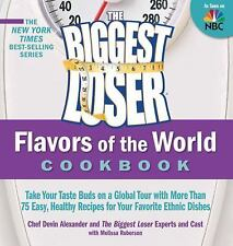 The Biggest Loser Favors of the World Cookbook : Take Your Taste Buds on a Globa