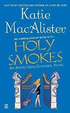 Holy Smokes (Aisling Grey, Guardian, Book 4) Macalister, Katie Mass Market Pape