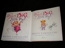 Olympic skating Kristi Yamaguchi signed Dream Big Little Pig! hardcover book