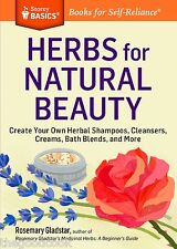 Herbs for Natural Beauty Create Your Own Cleansers Creams Baths Shampoo Book New