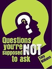 Questions You're Not Supposed to Ask Williams, Tony Very Good Book