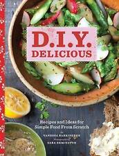 D.I.Y. Delicious: Recipes and Ideas for Simple Food from Scratch, Barrington, Va