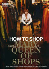 How to Shop with Mary, Queen of Shops by Mary Portas (Hardback, 2007)