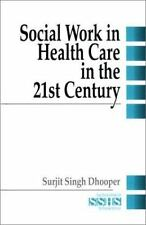 Social Work in Health Care in the 21st Century (SAGE Sourcebooks for the Human S