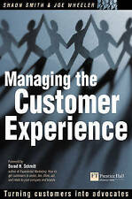 Managing the Customer Experience: Turning Customers int - Smith, Shaun