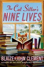 The Cat Sitter's Nine Lives: A Mystery (Dixie Hemingway Mysteries), Clement, Joh