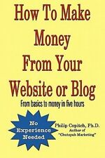 NEW How to Make Money from Your Website or Blog by Ph. D. Philip Copitch Paperba