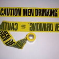 Caution Men Drinking Barricade Tape - 15 Feet!