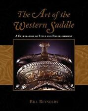 The Art of the Western Saddle: A Celebration of Style and Embellishment, Reynold