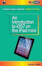 Edney, Andrew An Introduction to iOS7 on the iPad Mini Very Good Book