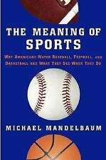 The Meaning of Sports College Textbook Used Book HB Michael Mandelbaum 2004