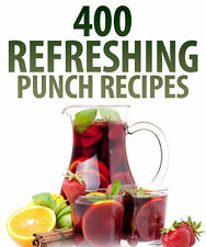 400 Refreshing Punch Recipes - 100% 5 Star Positive