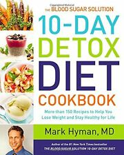 The Blood Sugar Solution 10-Day Detox Diet Cookbook:by Mark Hyman (Hardcover)