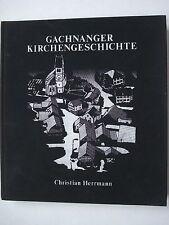 GACHNANG Kirchengeschichte von Christian Herrmann signiert! Nachwort Oskar Ramp