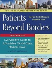 Patients Beyond Borders : Everybody's Guide to Affordable, World-Class...