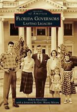 Images of America: Florida Governors : Lasting Legacies by Robert Buccellato...