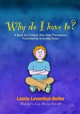 Why Do I Have To?: A Book for Children Who Find Themselves Frustrated by Everyda