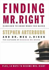 Finding Mr. Right : And How to Know When You Have by Stephen Arterburn (2003,...
