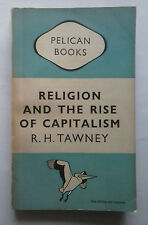 Religion and The Rise of Capitalism. R H Tawney. Pelican Books. 1948. 334 pages.