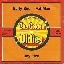 """Jay Five - Early Bird / Fat Man: The Golden Oldies Serie (7"""" Single Germany)"""