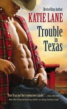 Deep in the Heart of Texas Ser.: Trouble in Texas 4 by Katie Lane (2012,...